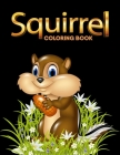 Squirrel coloring book: Perfect Gift For Kids Cover Image