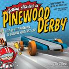 Getting Started in Pinewood Derby: Step-By-Step Workbook to Building Your First Car! Cover Image
