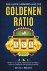 Der Handelsalgorithmus Der Goldenen Ratio [2 in 1]: Werden Sie ein Experte und löschen Sie das Risiko, in einem Post-Pandemie-Szenario Geld zu verlier Cover Image