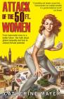 Attack of the 50 Ft. Women: From Man-Made Mess to a Better Future - The Truth about Global Inequality and How to Unleash Female Potential Cover Image