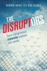 The Disruptors: Social entrepreneurs reinventing business and society Cover Image