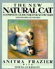 The New Natural Cat: A Complete Guide for Finicky Owners Cover Image