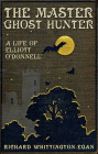 The Master Ghost Hunter: A Life of Elliott O'Donnell Cover Image
