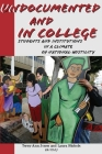 Undocumented and in College: Students and Institutions in a Climate of National Hostility Cover Image