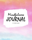 Mindfulness Journal (8x10 Softcover Planner / Journal) Cover Image