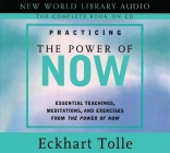 Practicing the Power of Now: Essentials Teachings, Meditations, and Exercises from the Power of Now Cover Image