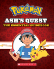 Ash's Quest: The Essential Guidebook (Pokémon): Ash's Quest from Kanto to Alola Cover Image