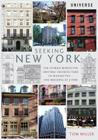 Seeking New York: The Stories Behind the Historic Architecture of Manhattan--One Building at a Time Cover Image