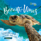 Beneath the Waves: Celebrating the Ocean Through Pictures, Poems, and Stories Cover Image