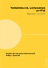 Weltgermanistik, Germanistiken Der Welt. Begegnungen in Lateinamerika: Unter Mitarbeit Von Giovanna Chaves Cover Image