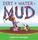 Dirt + Water = Mud Cover Image