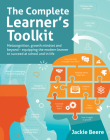 The Complete Learner's Toolkit: Metacognition and Mindset - Equipping the Modern Learner with the Thinking, Social and Self-Regulation Skills to Succe Cover Image