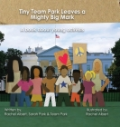 Tiny Team Park Leaves a Mighty Big Mark: A book about young activists Cover Image