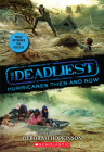 The Deadliest Hurricanes Then and Now (The Deadliest #2, Scholastic Focus) Cover Image