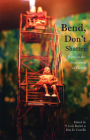 Bend, Don't Shatter: Poets on the Beginning of Desire Cover Image