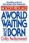 A World Waiting to Be Born: Civility Rediscovered Cover Image