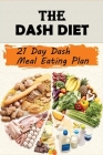 The Dash Diet: 21 Day Dash Meal Eating Plan: Middle Atlantic Cooking Cover Image