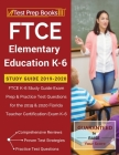FTCE Elementary Education K-6 Study Guide 2019-2020: FTCE K-6 Study Guide Exam Prep & Practice Test Questions for the 2019 & 2020 Florida Teacher Cert Cover Image