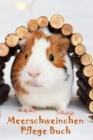 Meerschweinchen Pflege Buch: Meerschweinchen Buch für Kinder. Meerschweinchen Zubehoer, Meerschweinchenpflege für Kinder, Planungshilfe und Checkli Cover Image