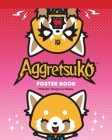 Aggretsuko Poster Book: 12 Rockin' Designs to Display Cover Image