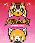 Aggretsuko Poster Book: 12 Rockin' Designs to Display Cover Image