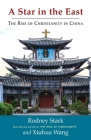 A Star in the East: The Rise of Christianity in China Cover Image