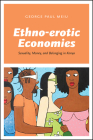 Ethno-Erotic Economies: Sexuality, Money, and Belonging in Kenya Cover Image