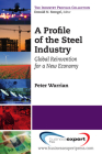 A Profile of the Steel Industry: Global Reinvention for a New Economy Cover Image