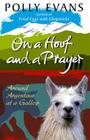 On a Hoof and a Prayer: Around Argentina at a Gallop Cover Image