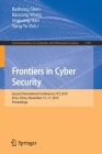 Frontiers in Cyber Security: Second International Conference, Fcs 2019, Xi'an, China, November 15-17, 2019, Proceedings (Communications in Computer and Information Science #1105) Cover Image