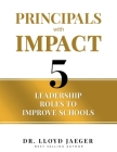 Principals with Impact: 5 Leadership Roles to Improve Schools Cover Image