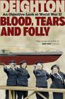 Blood, Tears and Folly: An Objective Look at World War II Cover Image