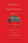 Canadian Expeditionary Force, 1914-1919: Official History of the Canadian Army in the First World War (Carleton Library Series #235) Cover Image