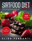 Sirtfood Diet 2.0: Discover The