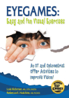 Eyegames: Easy and Fun Visual Exercises: An OT and Optometrist Offer Activities to Enhance Vision! Cover Image