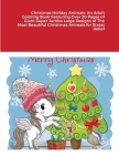 Christmas Holiday Animals: An Adult Coloring Book Featuring Over 30 Pages of Giant Super Jumbo Large Designs of The Most Beautiful Christmas Anim Cover Image