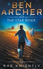 Ben Archer and the Star Rider (The Alien Skill Series, Book 5) Cover Image
