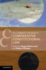 The Cambridge Companion to Comparative Constitutional Law (Cambridge Companions to Law) Cover Image