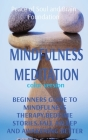 Mindfulness Meditation: Beginners Guide to Mindfulness Therapy.Bedtime Stories.Fall Asleep and Awakening Better Cover Image