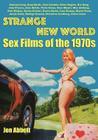 Strange New World: Sex Films of the 1970s Cover Image