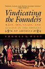 Vindicating the Founders: Race, Sex, Class, and Justice in the Origins of America Cover Image