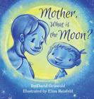 Mother, What Is the Moon? Cover Image