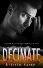 Decimate: A Good Men Doing Bad Things Novel (Vigilante Justice #6) Cover Image