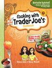 Cooking with All Things Trader Joe's (Cooking with Trader Joe's Cookbook) Cover Image