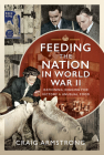 Feeding the Nation in World War II: Rationing, Digging for Victory and Unusual Food Cover Image