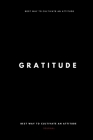 Gratitude: Happiness Begins with Gratitude - Best Way to Cultivate an Attitude of Gratitude Just 7 Minutes a Day - A118-day Guide Cover Image
