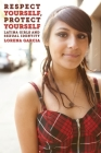 Respect Yourself, Protect Yourself: Latina Girls and Sexual Identity (Intersections) Cover Image