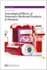 Toxicological Effects of Veterinary Medicinal Products in Humans: Volume 1 Cover Image