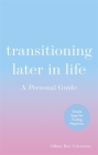 Transitioning Later in Life: A Personal Guide Cover Image