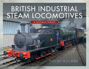 British Industrial Steam Locomotives: A Pictorial Survey Cover Image